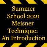 Summer-School-2021-Meisner-Technique-an-Introduction